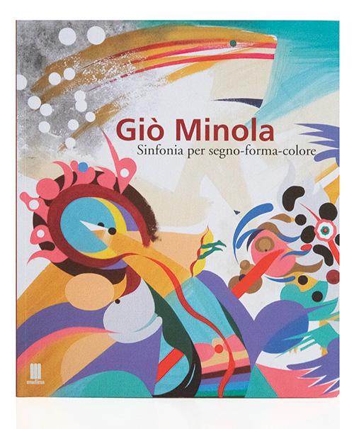 Acquista il volume Giò Minola – Sinfonia per segno-forma-colore